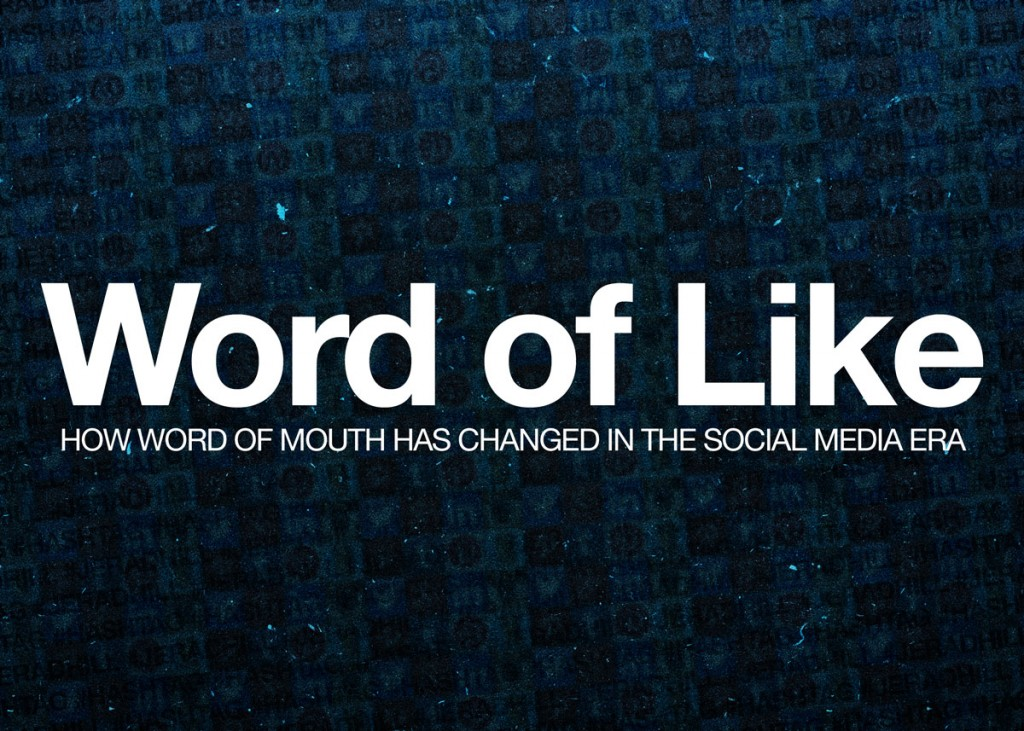 Word of Like - How Word of Mouth has Changed in the Social Media Era