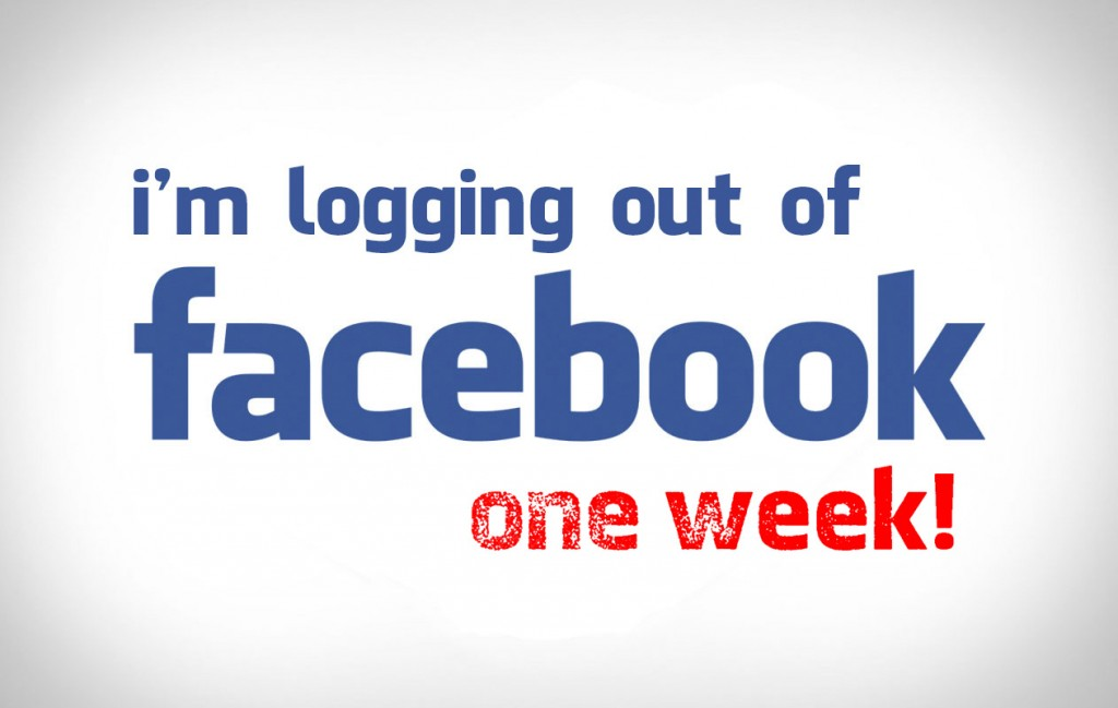 I'm logging out of facebook - One Week Update
