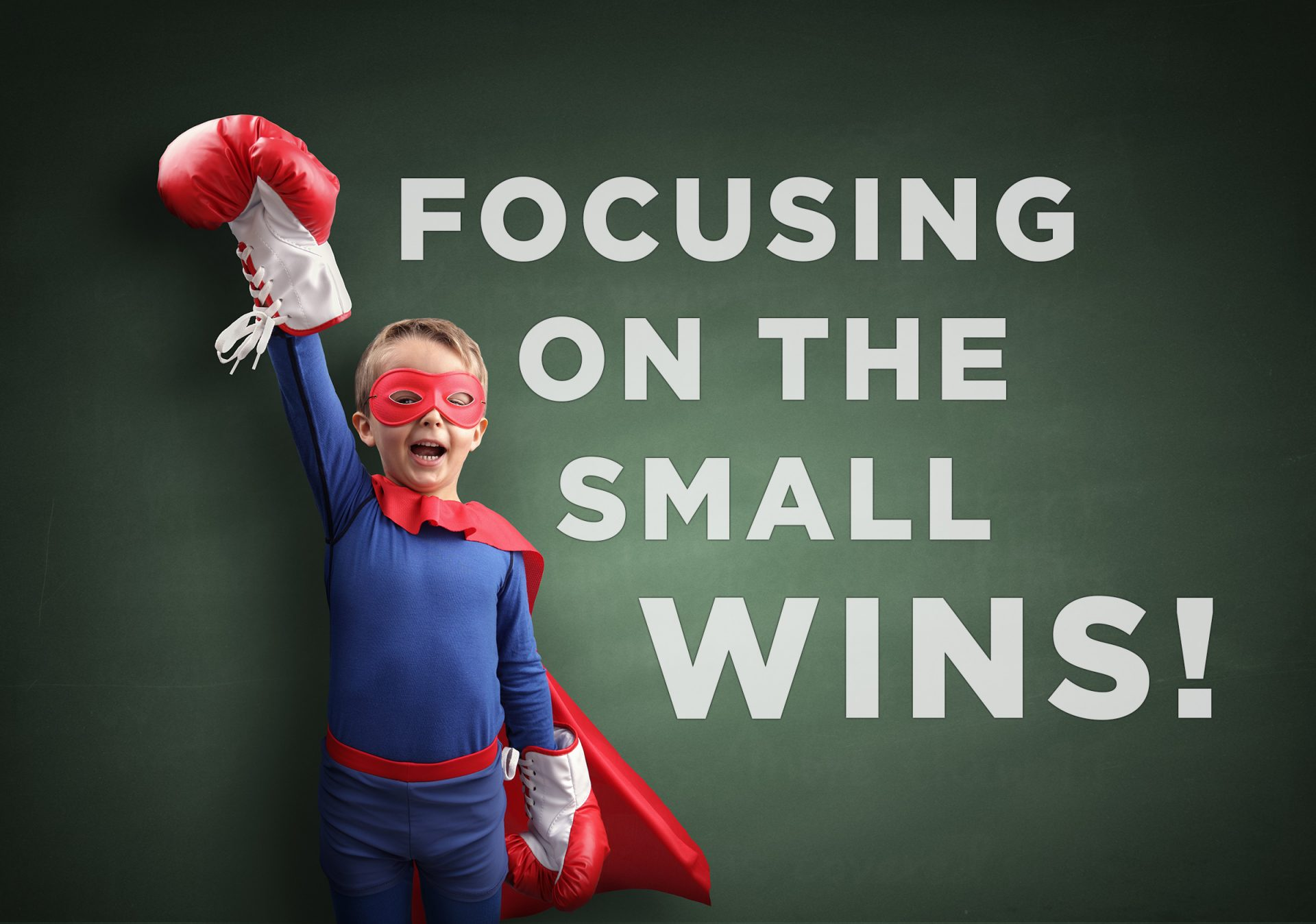Focusing On The Small Wins
