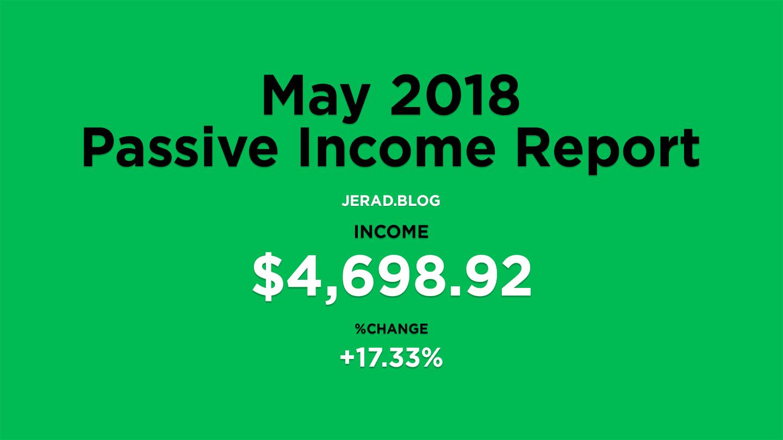 May 2018 Passive Income Report Jerad Hill