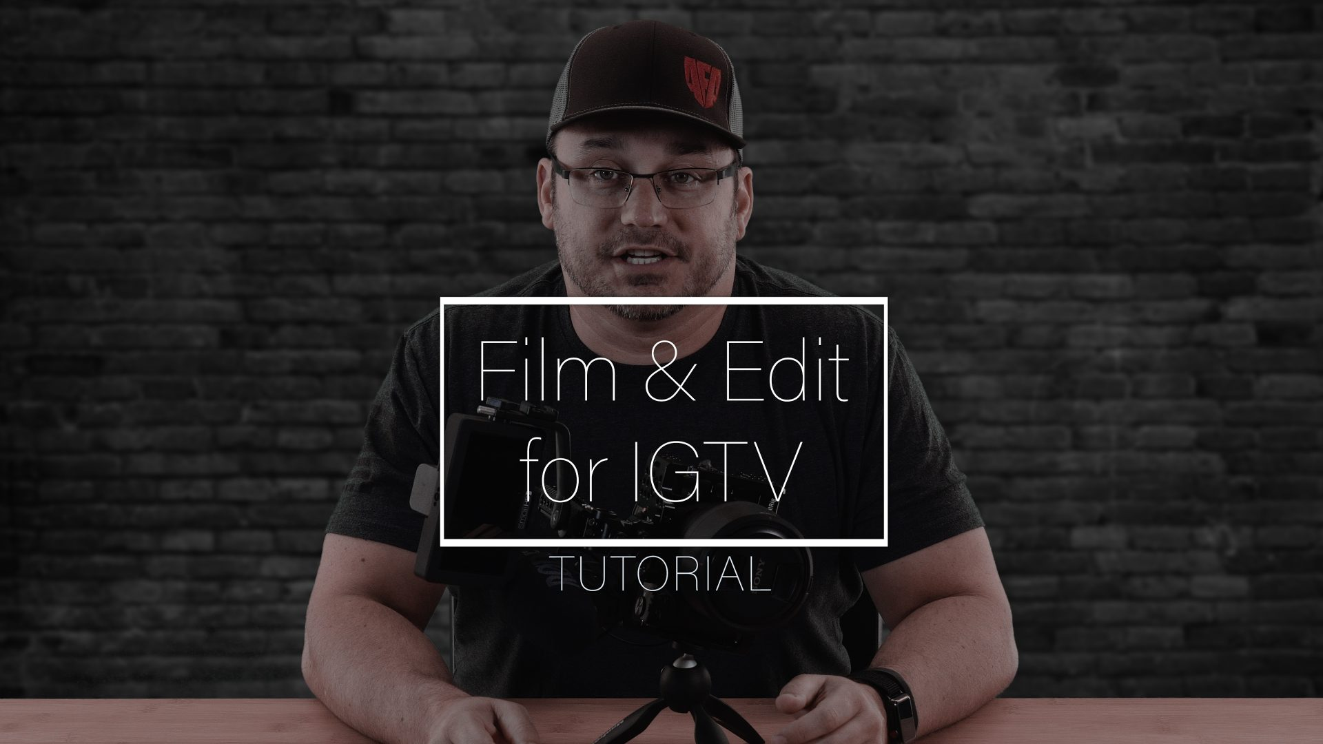 How to Film & Edit Video for IGTV